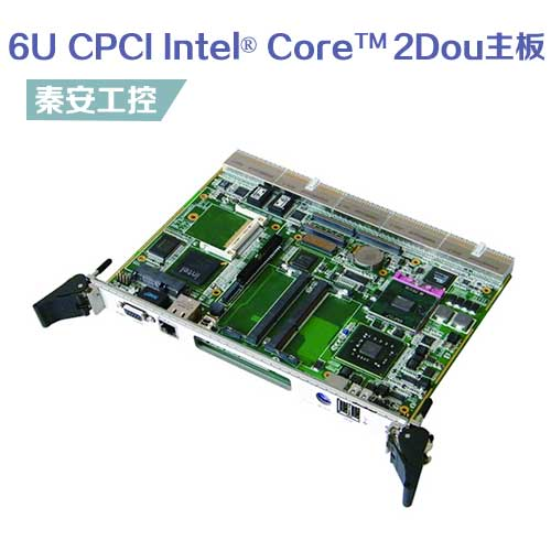 QA-P104  6U CPCI Intel® Core™ 2Dou GM45工业主板